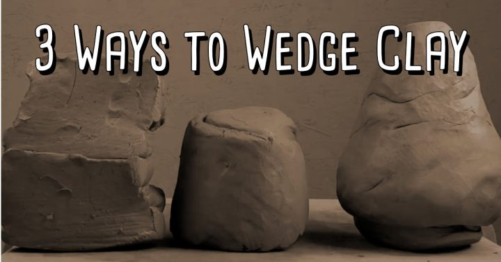 wedging clay: 3 ways to wedge clay